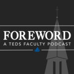 Foreword—A TEDS Faculty Podcast