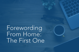 Forewording From Home: The First One | Foreword Podcast