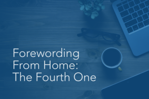 Forewording From Home: The Fourth One | Foreword Podcast